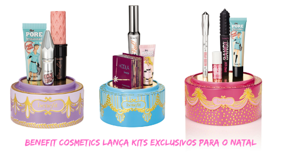 Benefit Cosmetics Lança kits exclusivos para o Natal
