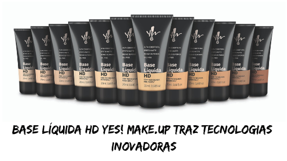 Base Líquida HD Yes! Make.Up Traz Tecnologias Inovadoras